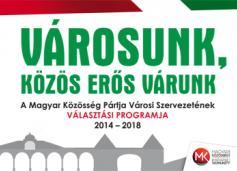 Az MKP Városi Szervezetének választási programja 2014–2018